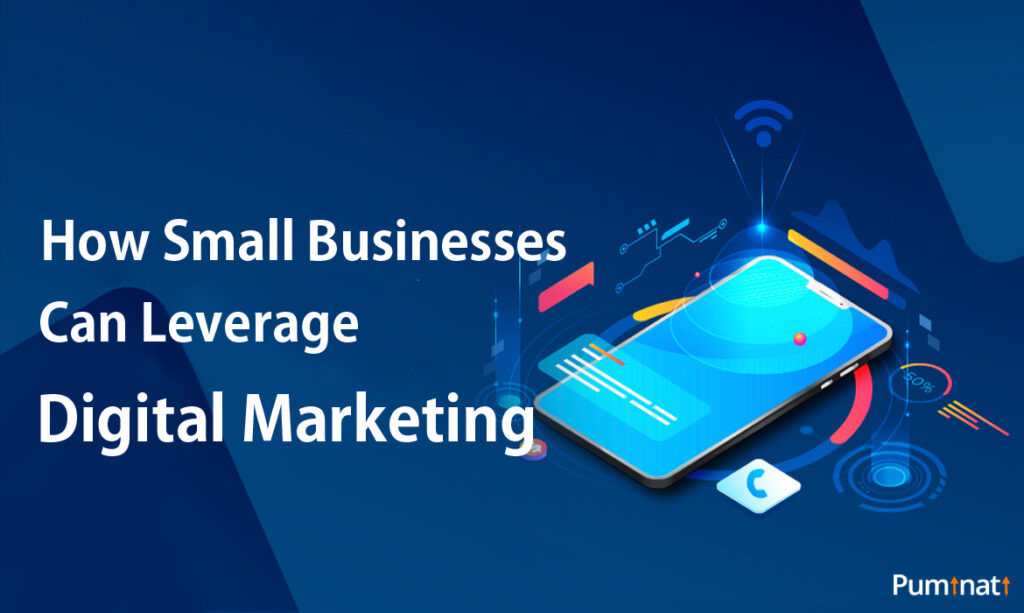 How small businesses can leverage digital marketing?