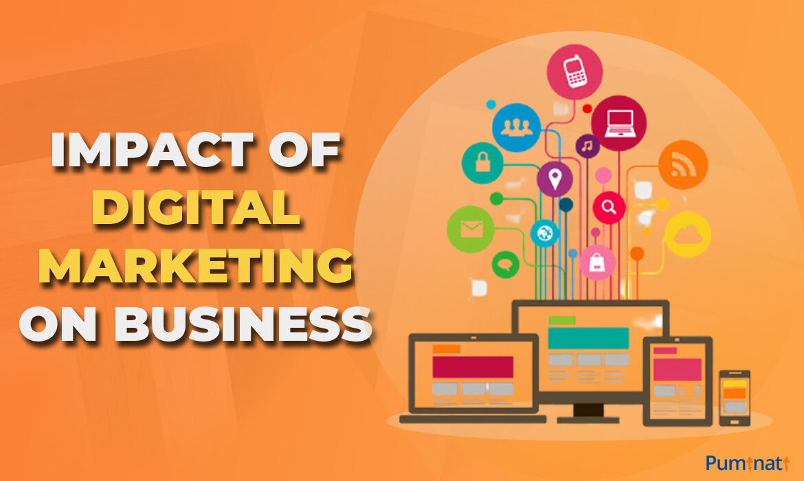 HOW DIGITAL MARKETING IS IMPACTING BUSINESSES