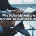 Why Digital Marketing Is Important for business in 2021?