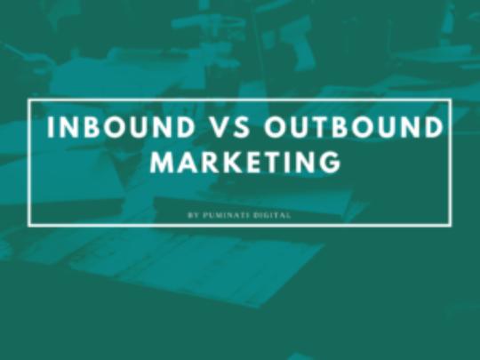 Inbound vs Outbound Marketing – Which is Better?